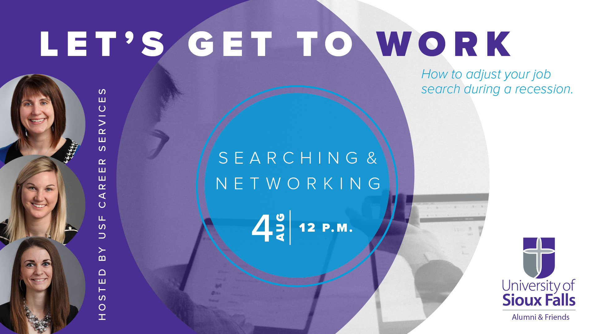Let's Get to Work How to adjust your job search during a recession. Hosted by USF Career Services August 4 at 12 p.m.