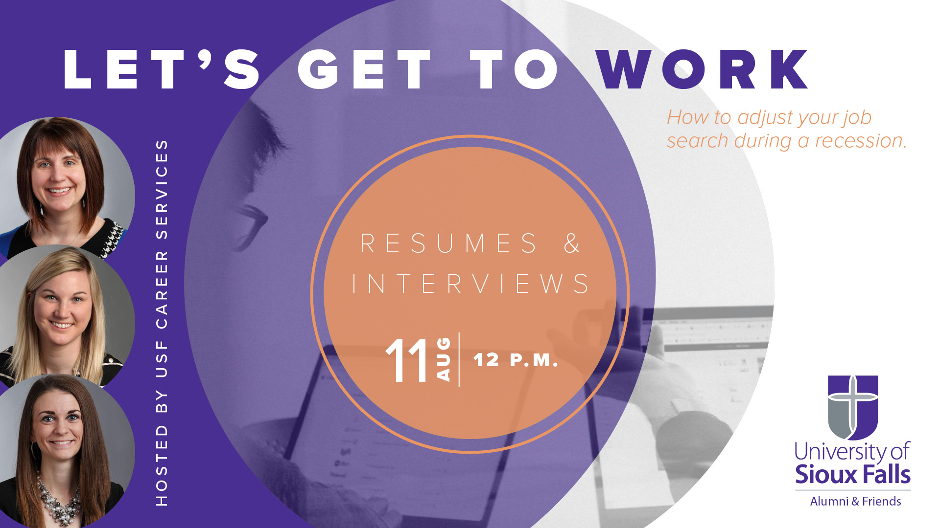 Let's Get to Work How to adjust your job search during a recession. Hosted by USF Career Services August 11 at 12 p.m.